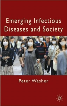 Emerging Infectious Diseases and Society, Hardback Book