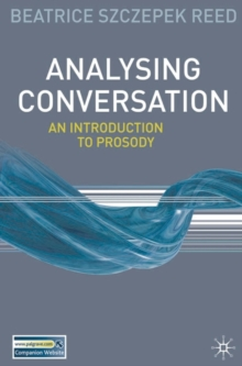 Analysing Conversation : An Introduction to Prosody, Paperback / softback Book