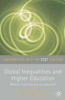 Global Inequalities and Higher Education : Whose interests are you serving?, Paperback / softback Book