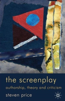 The Screenplay : Authorship, Theory and Criticism, Paperback / softback Book