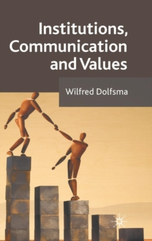 Institutions, Communication and Values, Hardback Book