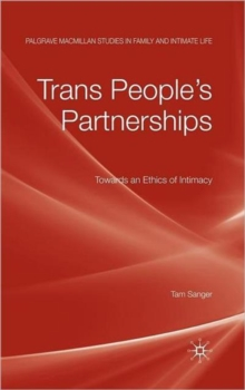 Trans People's Partnerships : Towards an Ethics of Intimacy, Hardback Book