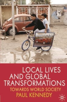 Local Lives and Global Transformations : Towards World Society, Paperback / softback Book