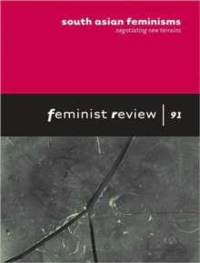 South Asian Feminisms: Negotiating New Terrains : Feminist Review: Issue 91, Paperback / softback Book