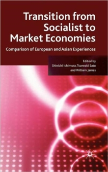 Transition from Socialist to Market Economies : Comparison of European and Asian Experiences, Hardback Book