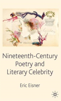 Nineteenth-Century Poetry and Literary Celebrity, Hardback Book