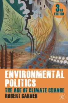 Environmental Politics : The Age of Climate Change, Paperback / softback Book