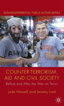 Counter-Terrorism, Aid and Civil Society : Before and After the War on Terror, Hardback Book