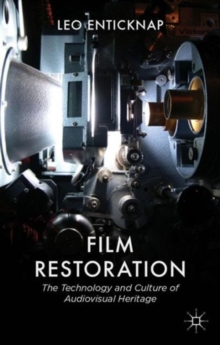 Film Restoration : The Culture and Science of Audiovisual Heritage, Hardback Book
