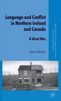 Language and Conflict in Northern Ireland and Canada : A Silent War, Hardback Book