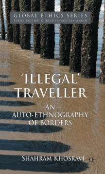 'Illegal' Traveller : An Auto-Ethnography of Borders, Hardback Book