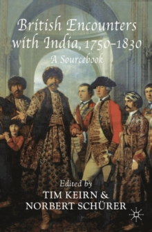 British Encounters with India, 1750-1830 : A Sourcebook, Paperback / softback Book