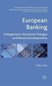 European Banking : Enlargement, Structural Changes and Recent Developments, Hardback Book