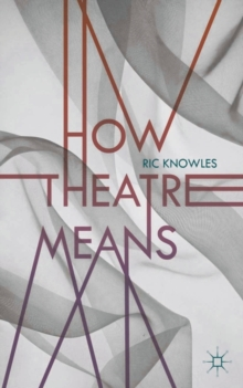 How Theatre Means, Paperback / softback Book