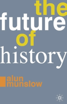 The Future of History, Paperback / softback Book