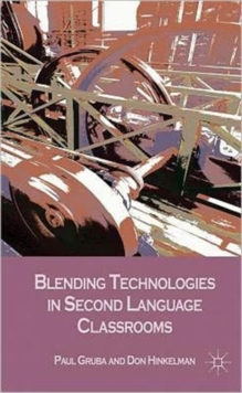 Blending Technologies in Second Language Classrooms, Hardback Book
