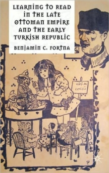 Learning to Read in the Late Ottoman Empire and the Early Turkish Republic, Hardback Book