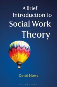 A Brief Introduction to Social Work Theory, Paperback Book