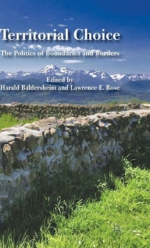 Territorial Choice : The Politics of Boundaries and Borders, Hardback Book
