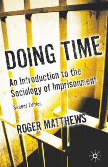 Doing Time : An Introduction to the Sociology of Imprisonment, Paperback / softback Book