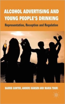 Alcohol Advertising and Young People's Drinking : Representation, Reception and Regulation, Hardback Book