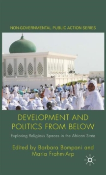 Development and Politics from Below : Exploring Religious Spaces in the African State, Hardback Book