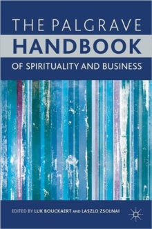 The Palgrave Handbook of Spirituality and Business, Hardback Book