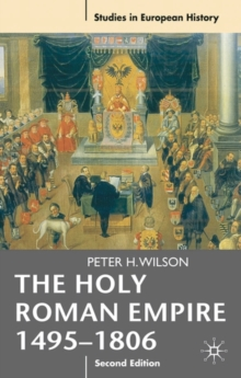 The Holy Roman Empire 1495-1806, Paperback / softback Book