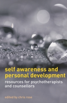 Self Awareness and Personal Development : Resources for Psychotherapists and Counsellors, Paperback Book