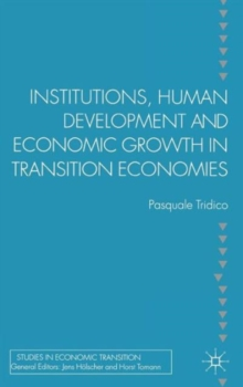 Institutions, Human Development and Economic Growth in Transition Economies, Hardback Book