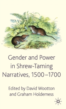 Gender and Power in Shrew-Taming Narratives, 1500-1700, Hardback Book