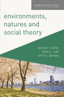 Environments, Natures and Social Theory : Towards a Critical Hybridity, Paperback / softback Book