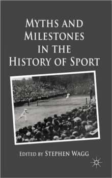 Myths and Milestones in the History of Sport, Hardback Book