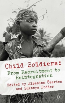Child Soldiers: from Recruitment to Reintegration, Hardback Book
