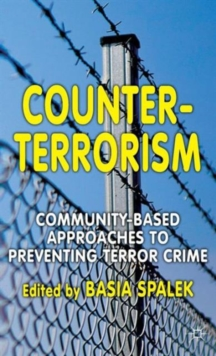 Counter-Terrorism : Community-Based Approaches to Preventing Terror Crime, Hardback Book