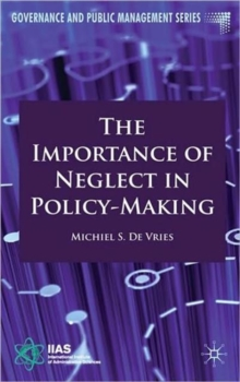 The Importance of Neglect in Policy-Making, Hardback Book