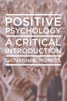 Positive Psychology : A Critical Introduction, Paperback / softback Book