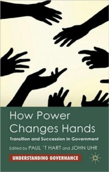 How Power Changes Hands : Transition and Succession in Government, Hardback Book