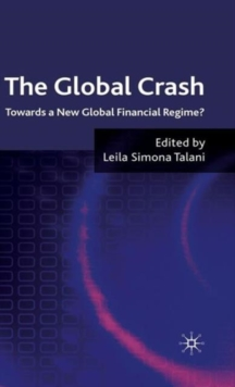The Global Crash : Towards a New Global Financial Regime?, Hardback Book