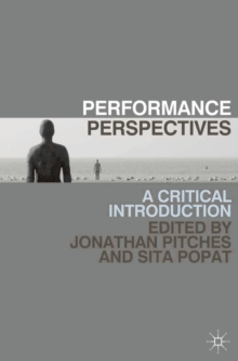Performance Perspectives : A Critical Introduction, Paperback Book