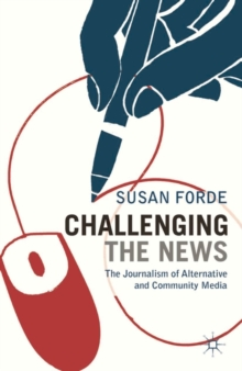 Challenging the News : The Journalism of Alternative and Community Media, Paperback / softback Book