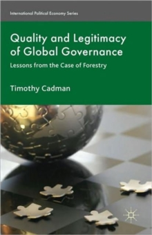 Quality and Legitimacy of Global Governance : Case Lessons from Forestry, Hardback Book
