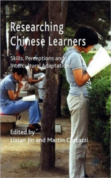 Researching Chinese Learners : Skills, Perceptions and Intercultural Adaptations, Hardback Book