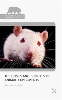 The Costs and Benefits of Animal Experiments, Hardback Book