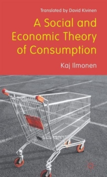 A Social and Economic Theory of Consumption, Hardback Book