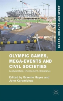 Olympic Games, Mega-events and Civil Societies : Globalization, Environment, Resistance, Hardback Book