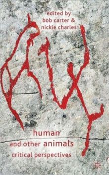 Human and Other Animals : Critical Perspectives, Hardback Book