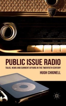 Public Issue Radio : Talks, News and Current Affairs in the Twentieth Century, Hardback Book