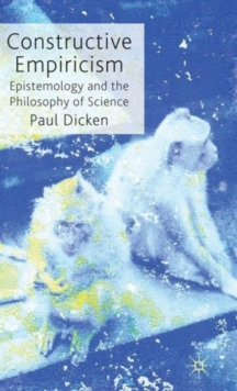 Constructive Empiricism : Epistemology and the Philosophy of Science, Hardback Book
