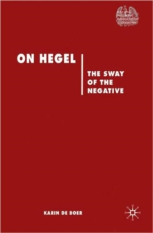On Hegel : The Sway of the Negative, Hardback Book